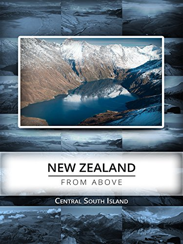 New Zealand From Above: Central South Island