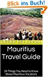 Mauritius Travel Guide: 24 Things You...