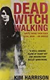 Kim Harrison Dead Witch Walking (Rachel Morgan 1)