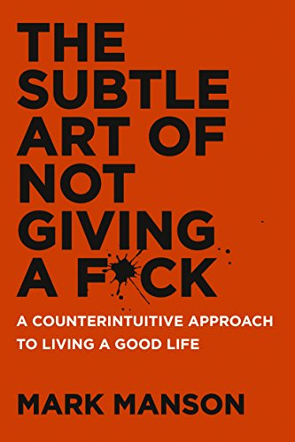 The Subtle Art of Not Giving a F*ck: A Counterintuitive Approach to Living a Good Life - Malaysia Online Bookstore