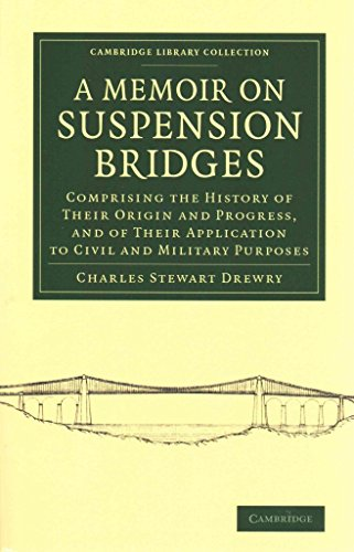 a-memoir-on-suspension-bridges-comprising-the-history-of-their-origin-and-progress-and-of-their-appl