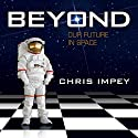 Beyond: Our Future in Space (       UNABRIDGED) by Chris Impey Narrated by Julie McKay