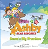 Little Ashby Star Reporter: Santas Big Premiere