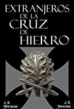 img - for Extranjeros de la Cruz de Hierro (Caballeros de la Cruz de hierro) (Spanish Edition) book / textbook / text book