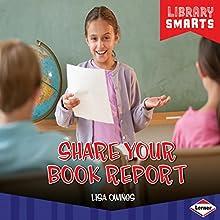Share Your Book Report | Livre audio Auteur(s) : Lisa Owings Narrateur(s) :  Intuitive