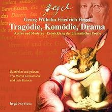 Tragödie, Komödie, Drama Hörbuch von Georg Wilhelm Friedrich Hegel Gesprochen von: Martin Grimsmann, Lutz Hansen