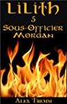 Sous-Officier Morgan (LILITH t. 5) (F...
