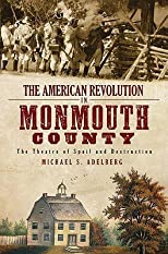 The American Revolution in Monmouth County: The Theatre of Spoil and Destruction   [AMER REVOLUTION IN MONMOUTH CO] [Paperback]
