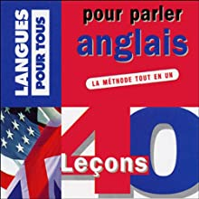 40 leçons pour parler anglais | Livre audio Auteur(s) : Jean-Pierre Berman, Michel Marcheteau, Michel Savio Narrateur(s) : Jean-Pierre Berman, Michel Marcheteau, Michel Savio