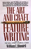 William E. Blundell The Art and Craft of Feature Writing: Based on the Wall Street Journal Guide (Plume)