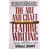 The Art and Craft of Feature Writing: Based on The Wall Street Journal Guide ~ William E. Blundell