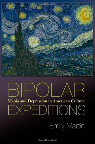 Bipolar Expeditions: Mania and Depression in American...