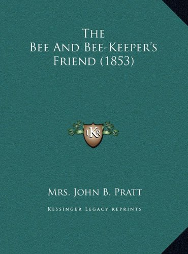 The Bee and Bee-Keeper's Friend (1853)