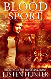 Blood Sport (The American Arcane Book 2)