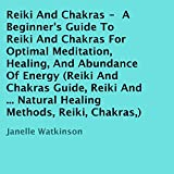 img - for Reiki and Chakras: A Beginner's Guide to Reiki and Chakras for Optimal Meditation, Healing, and Abundance of Energy book / textbook / text book