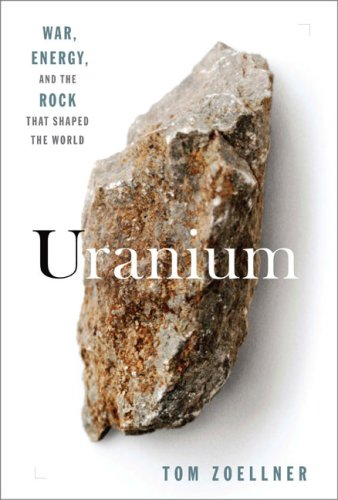 Uranium: War, Energy and the Rock That Shaped the World