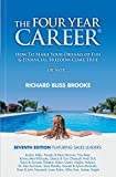 The Four Year Career; How to Make Your Dreams of Fun and Financial Freedom Come True Or Not...
