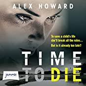 Time to Die | [Alex Howard]