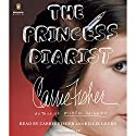 The Princess Diarist Hörbuch von Carrie Fisher Gesprochen von: Carrie Fisher, Billie Lourd