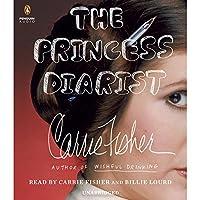 The Princess Diarist Hörbuch von Carrie Fisher Gesprochen von: Carrie Fisher, Billie Lourd