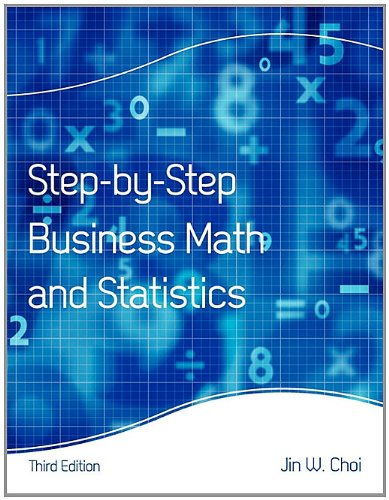 Step-By-Step Business Math and Statistics