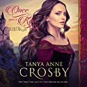 Once Upon a Kiss Audiobook by Tanya Anne Crosby Narrated by Braden Wright