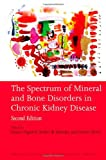 The Spectrum of Mineral and Bone Disorder in Chronic Kidney Disease (Oxford Clinical Nephrology Series)