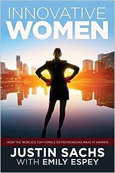 Innovative Women: How The World's Top Female Entrepreneurs Make It Happen