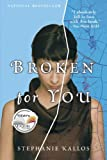 img - for By Stephanie Kallos Broken for You (1st) book / textbook / text book