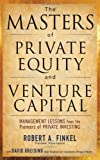 img - for The Masters of Private Equity and Venture Capital book / textbook / text book