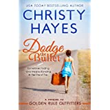 Dodge the Bullet ~ Christy Hayes