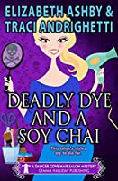 Deadly Dye and a Soy Chai: a Danger Cove Hair Salon Mystery (Danger Cove Mysteries Book 5)