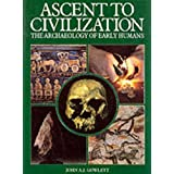 Ascent to Civilization: Archaeology of Early Humansby J.A.J. Gowlett