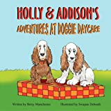 img - for Holly & Addison's Adventures at Doggie Daycare book / textbook / text book