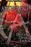 img - for Anthology: Year Three: Distant Dying Ember book / textbook / text book