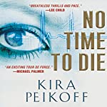 No Time to Die | Kira Peikoff