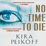 No Time to Die | Kira Peikoff