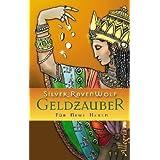 """Geldzauber: F�r Neue Hexenvon """"Silver RavenWolf"""""""