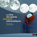 echange, troc Oscar Brenifier - Le livre des grands contraires philosophiques