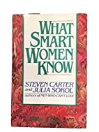 What Smart Women Know by Carter, Steven…
