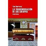 La transmigración de los cuerpos (Largo Recorrido)