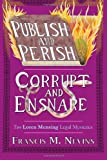 Publish and Perish/Corrupt and Ensnare