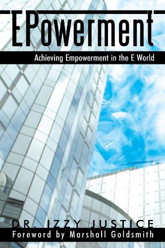 Epowerment: Achieving Empowerment in the E World