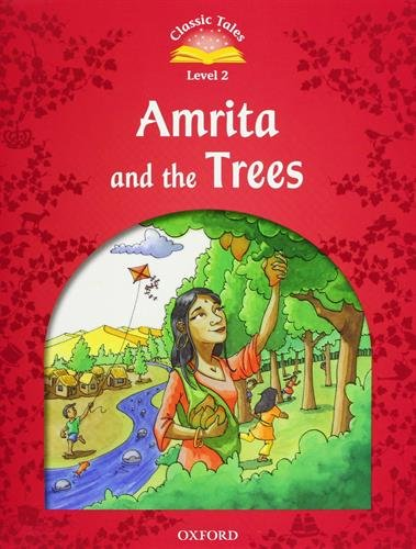 Classic Tales Second Edition: Classic Tales Level 2. Amrita and the Trees: Pack 2nd Edition