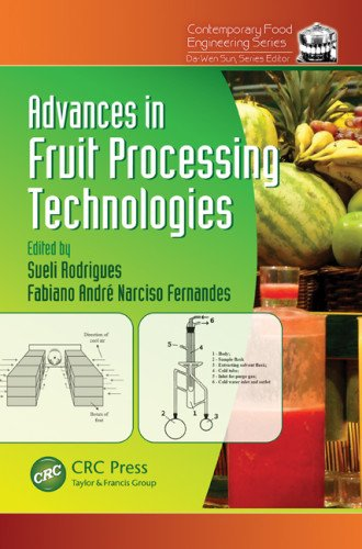 Advances In Fruit Processing Technologies (Contemporary Food Engineering)