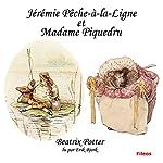 Jérémie Pêche-à la-ligne et Madame Piquedru | Beatrix Potter