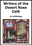 img - for Writers of the Desert Rose Cafe-An Anthology book / textbook / text book