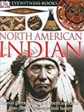 img - for DK Eyewitness Books: North American Indian by Murdoch, David S. (2005) Hardcover book / textbook / text book
