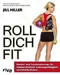 Roll dich fit: Muskel- und Faszienmas...