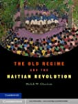 The Old Regime and the Haitian Revolu...
